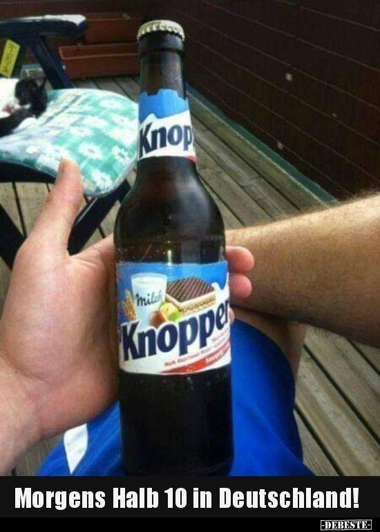 Bier lustig witzig Bild Bilder Spruch Sprüche Kram. Knoppers um halb 10 in Deut…