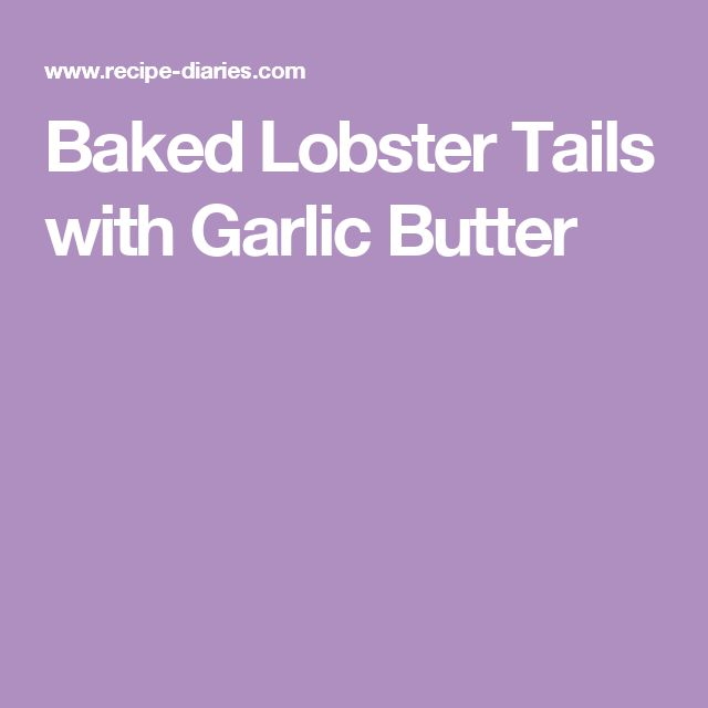 Baked Lobster Tails with Garlic Butter