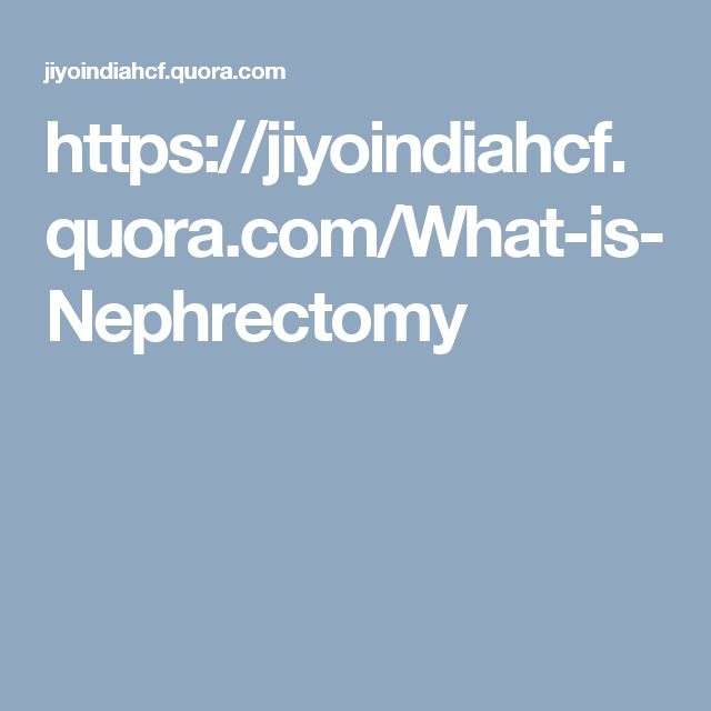 https://jiyoindiahcf.quora.com/What-is-Nephrectomy