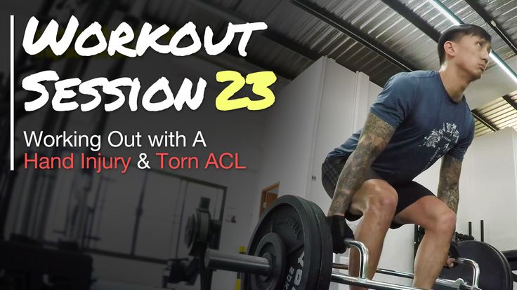 Working Out with a Hand Injury and Torn ACL - Workout Session 23 Working Out with a Torn ACL