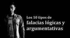 Existen diez tipos de falacias lógicas y argumentativas. Se trata de razonamientos que contradicen uno o varios principios de lògica formal. ¿Cuáles son?