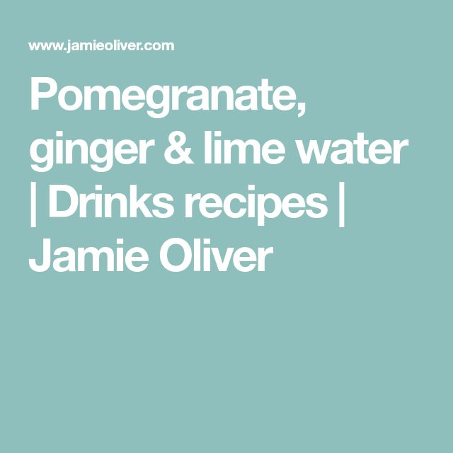Pomegranate, ginger & lime water | Drinks recipes | Jamie Oliver