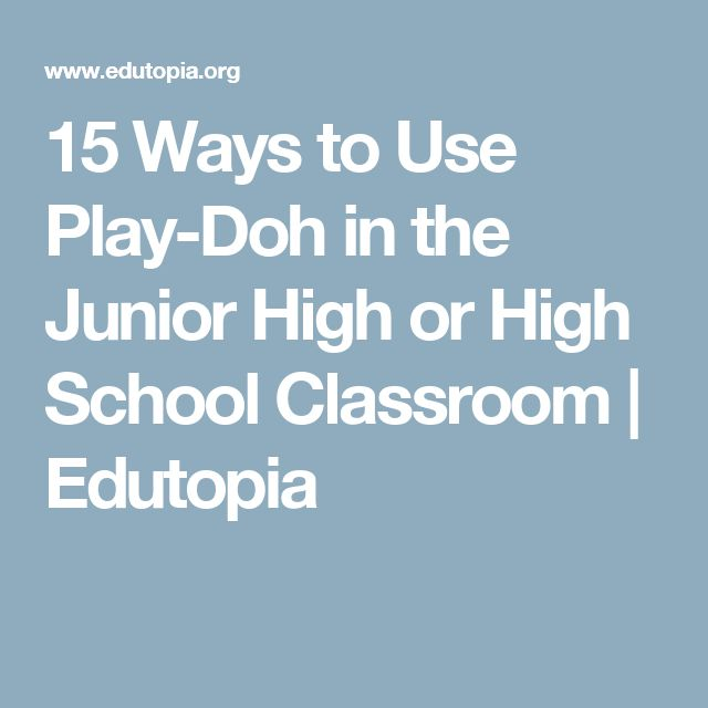 15 Ways to Use Play-Doh in the Junior High or High School Classroom | Edutopia