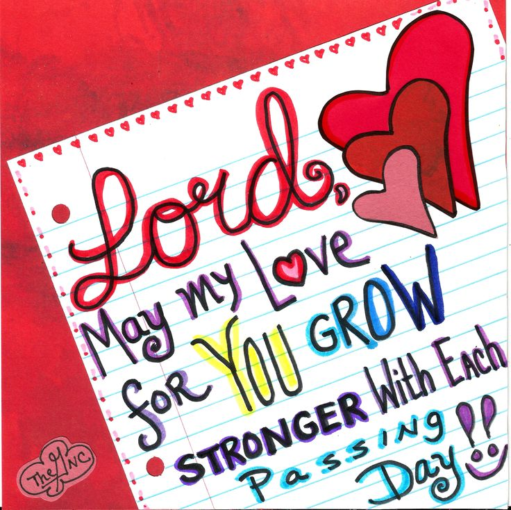 May my love grow stronger for you each day.