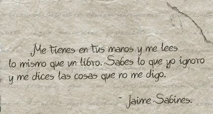 Jaime Sabines frases - PinFrases.com | PinFrases.com