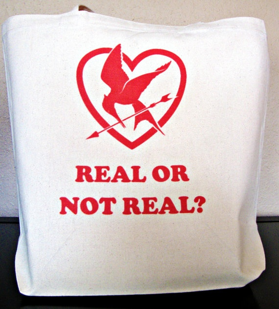 Real or Not Real Tote Bag for all you Hunger Games fans. :-)