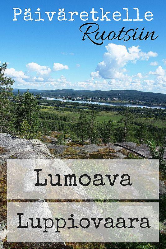 Päiväretki Ruotsiin: Lumoava Luppiovaara   Live now – dream later -matkablogi