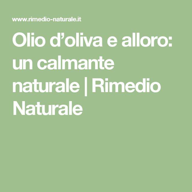 Olio d'oliva e alloro: un calmante naturale   Rimedio Naturale