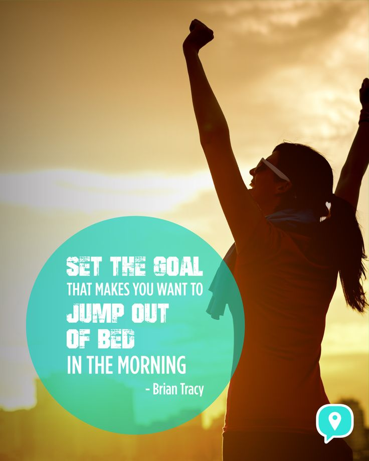 'Set the goal that makes you want to jump out of bed in the morning' - Brian Tracy #inspire #quote
