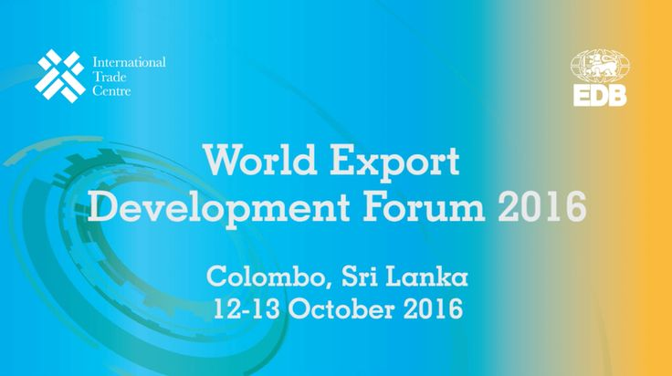 World Export Development Forum 12-13 OCTOBER 2016 Colombo, Sri Lanka WEDF is a unique global conference and business-to-business (B2B) matchmaking platform dedicated to supporting trade-led development. As the flagship event of the International Trade Centre (ITC), WEDF brings together over 600 business leaders, policymakers, heads of trade and investment support institutions and international trade development officials to address international competitiveness for developing countries.