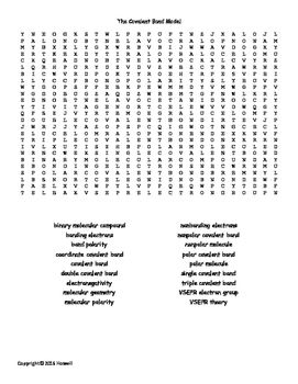 Word Search covering the terminology that will be introduced when discussing The Covalent Bond with General Chemistry students. There are 18 words total. This can be used in conjunction with the Covalent Bond quiz/worksheet, crossword, and flash cards.