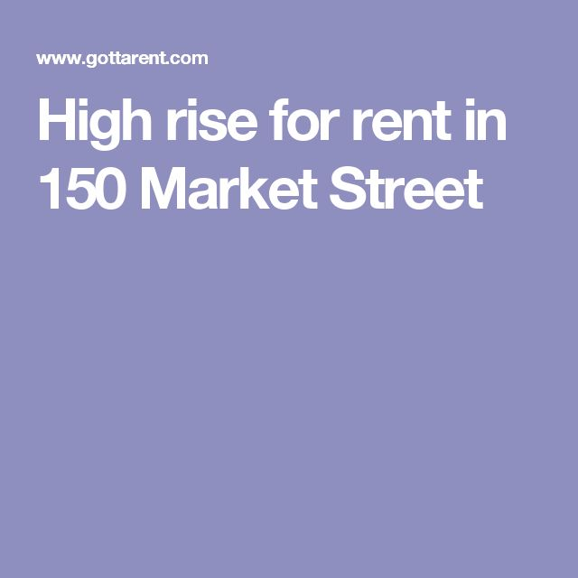 High rise for rent in 150 Market Street