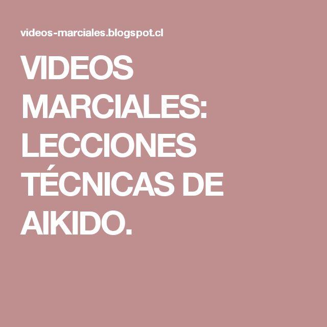 VIDEOS MARCIALES: LECCIONES TÉCNICAS DE AIKIDO.