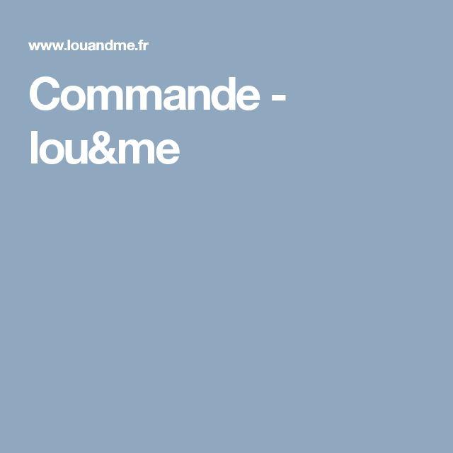 Commande - lou&me