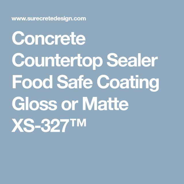 Concrete Countertop Sealer Food Safe Coating Gloss Or Matte XS 327™
