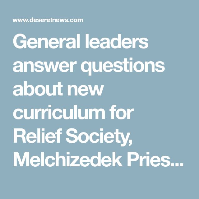 General leaders answer questions about new curriculum for Relief Society, Melchizedek Priesthood