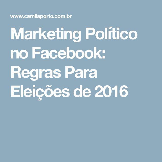 Marketing Político no Facebook: Regras Para Eleições de 2016