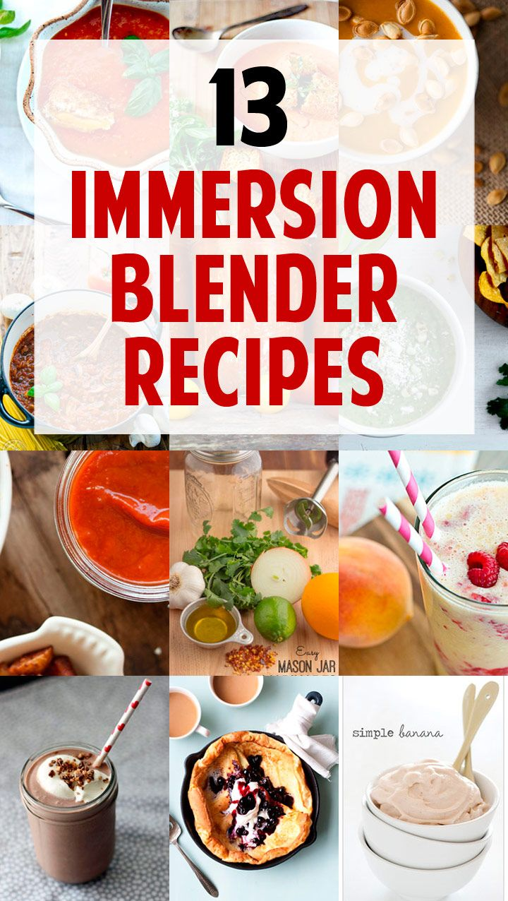 13 Creative Recipes Using Your Immersion (or Stick) Blender