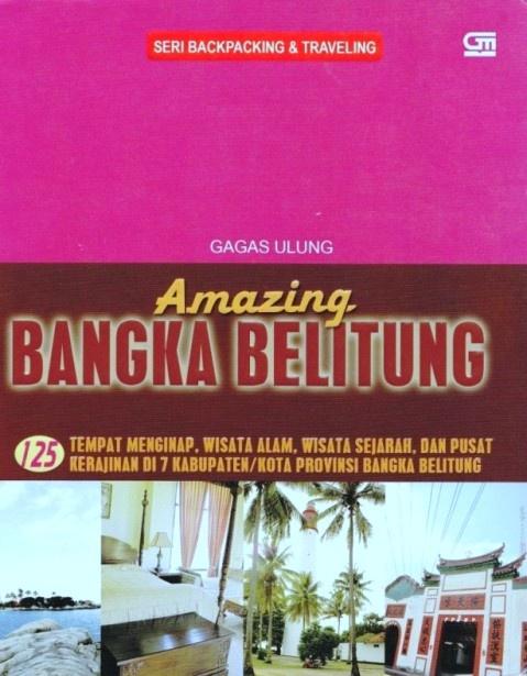 Amazing BANGKA BELITUNG, 2010.