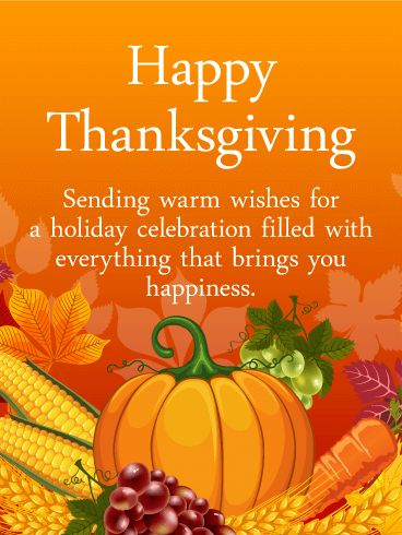 Heartfelt Thanksgiving Card: This heartfelt Thanksgiving card brings warm wishes to family members and friends for a holiday filled with happiness. A bountiful autumn harvest sits against a rich orange background to make the day bright. Whether you're celebrating together or sending along a sentiment from miles away, it's a special way to give thanks while making someone feel loved and remembered.