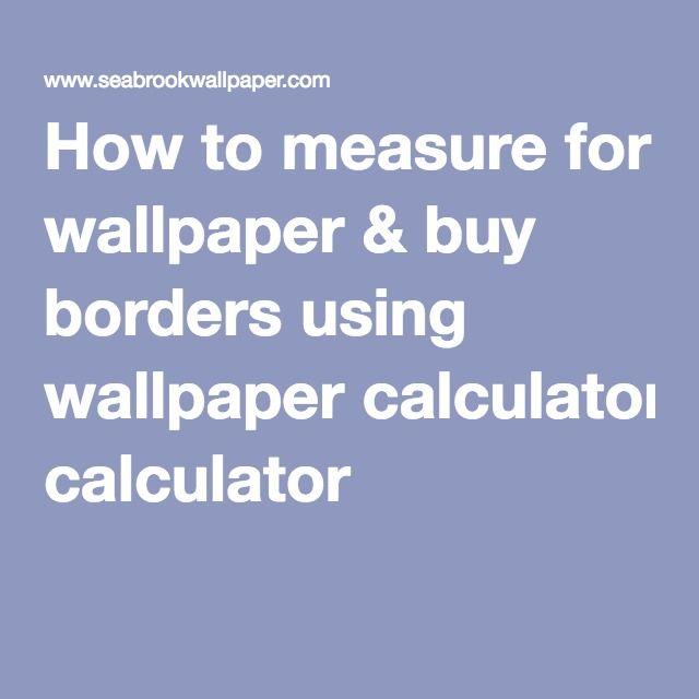How to measure for wallpaper & buy borders using wallpaper calculator