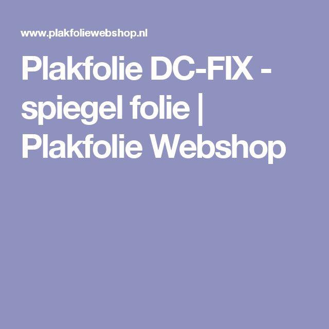 Plakfolie DC-FIX - spiegel folie | Plakfolie Webshop