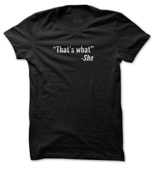 Funny Shirt What She Said