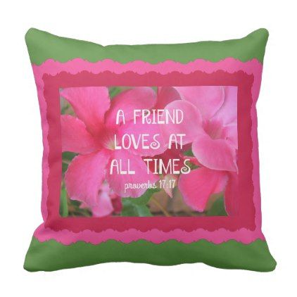Pretty floral pink/green friendship/Proverbs Throw Pillow - floral style flower flowers stylish diy personalize