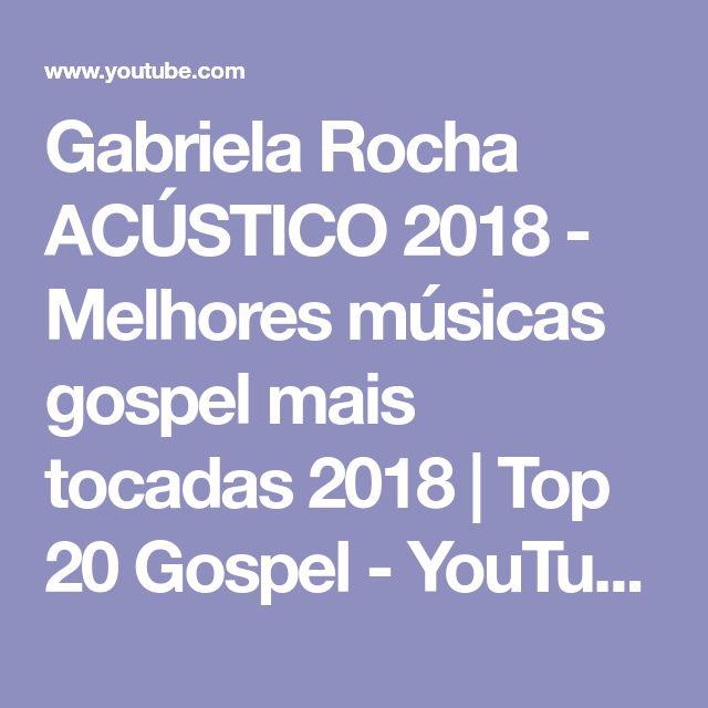 Gabriela Rocha Acustico 2018 Melhores Musicas Gospel Mais