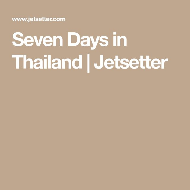 Seven Days in Thailand | Jetsetter