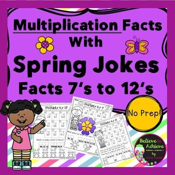 ***Newly revised!***50% off the FIRST 48 hours!***These are also sold in a BUNDLE!Multiplication Fact Practice (7's to 12's) with Spring Jokes! Your students will LOVE working on their multiplication facts and finding the answers to the Spring jokes! This set contains 6 pages total ( 1 page per fact)  and the answer keys!*********************************************************************These activities would work for third graders, high achieving second graders or fourth graders who…