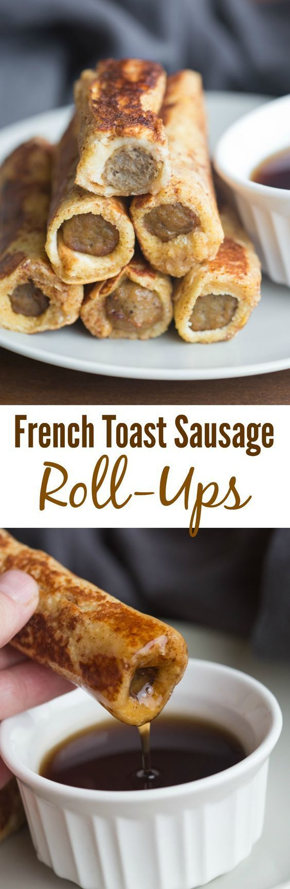 FRENCH TOAST ? Easy to make and fun to eat, these French Toast Sausage Roll-Ups are always popular ...