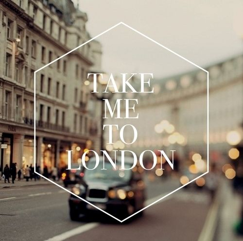 Take me to London