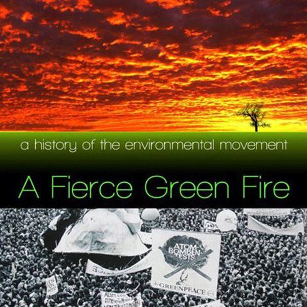 A Fierce Green Fire ศิลปะแห่งสารคดีประวัติศาสตร์รักษ์สิ่งแวดล้อม