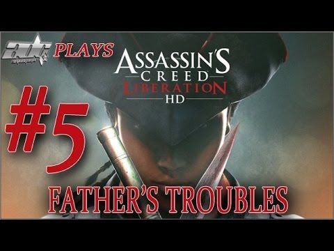 FATHER'S TROUBLES #5 Assassin's Creed Liberation HD