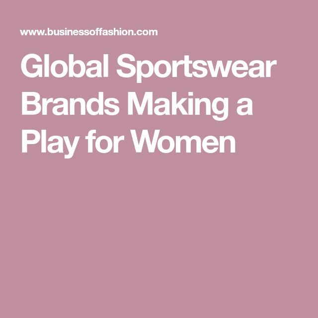 Global Sportswear Brands Making a Play for Women