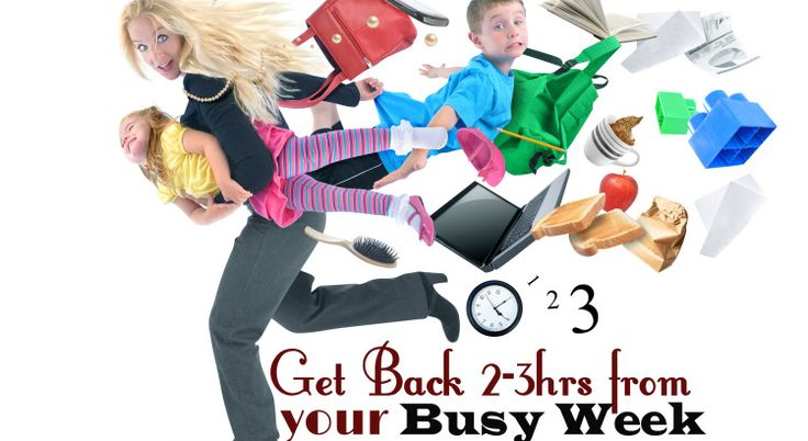 Get back 2-3hrs from your Busy Week