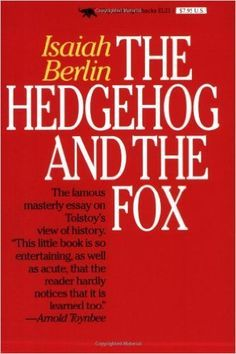 The Hedgehog and the Fox: An Essay on Tolstoy's View of History by Isaiah Berlin
