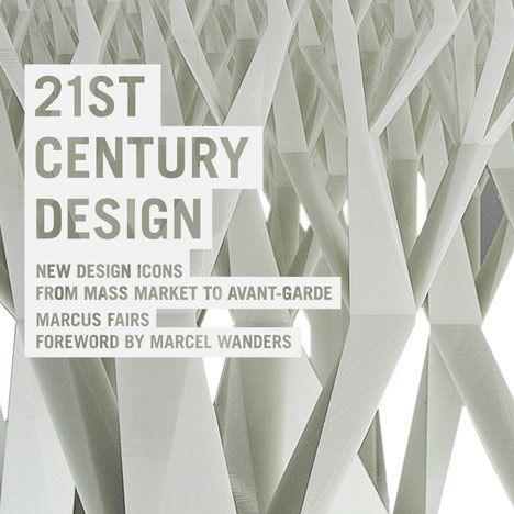Twenty-First Century Design by Dezeen editor-in-chief Marcus Fairs