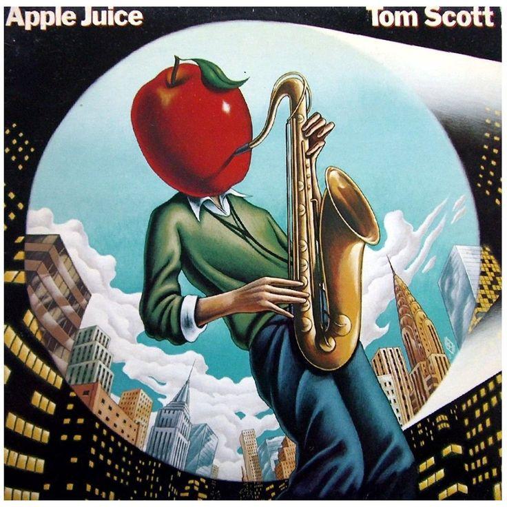 TOM SCOTT--APPLE JUICE