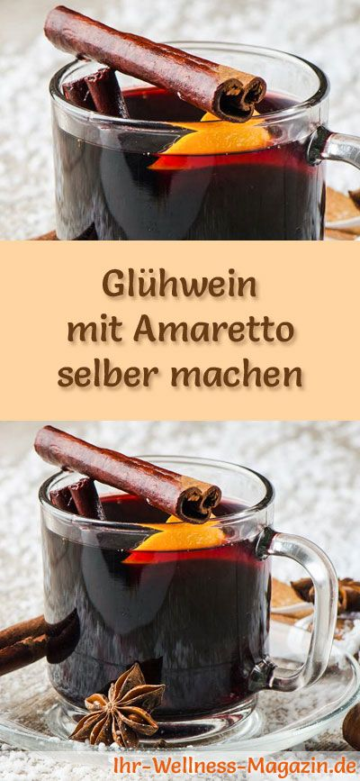 Glühwein selber machen - Rezept: Glühwein mit Amaretto - ein leckeres weihnachtliches Winter-Getränk #weihnachten