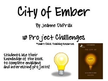 """City of Ember"", by Jeanne DuPrau,  Project Challenges"