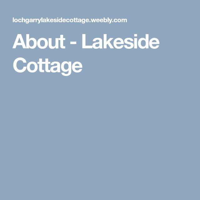 About - Lakeside Cottage