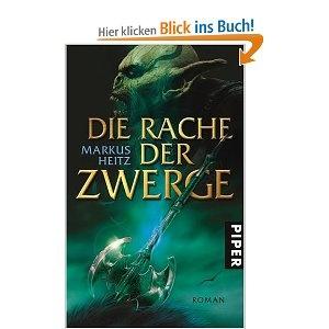 Markus Heitz - Die Rache der Zwerge. Weiterhin gut.