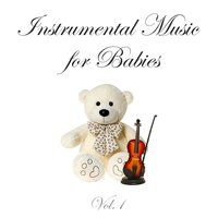 Instrumental Music for Babies, Vol. 1 — Baby Sleep Music & Sounds Library