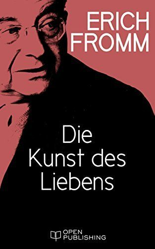 Die Kunst des Liebens: The Art of Loving. An Inquiry into the Nature of Love von Erich Fromm, http://www.amazon.de/dp/B00R7Q4006/ref=cm_sw_r_pi_dp_TeW5ub0AVMP7D