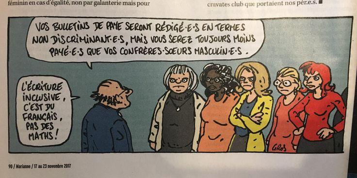 """""""«L'écriture inclusive, c'est du français, pas des maths !» Signé Gros dans @MarianneleMag via  Louis Hausalter @LouisHausalter 21 nov. https://pbs.twimg.com/media/DPKeupKX4AEU0Nk.jpg:large"""