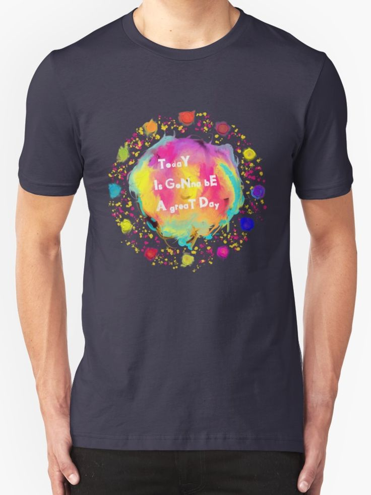 Today is gonna be a great day by Silvia Ganora - #tshirts #tees #positivethinking #redbubble #apparel