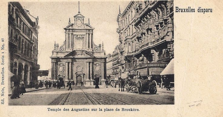 Le temple luthérien (!) des Augustins (église catholique convertie en 1816 sous le régime hollandais) à l'emplacement de l'actuelle place de Brouckère, détruit en 1893. Photo prise du boulevard Anspach, Bruxelles.