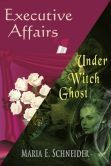 Executive Affairs and Under Witch Ghost